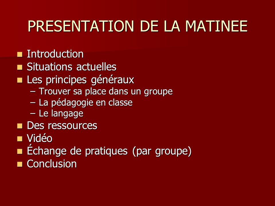 PRESENTATION DE LA MATINEE