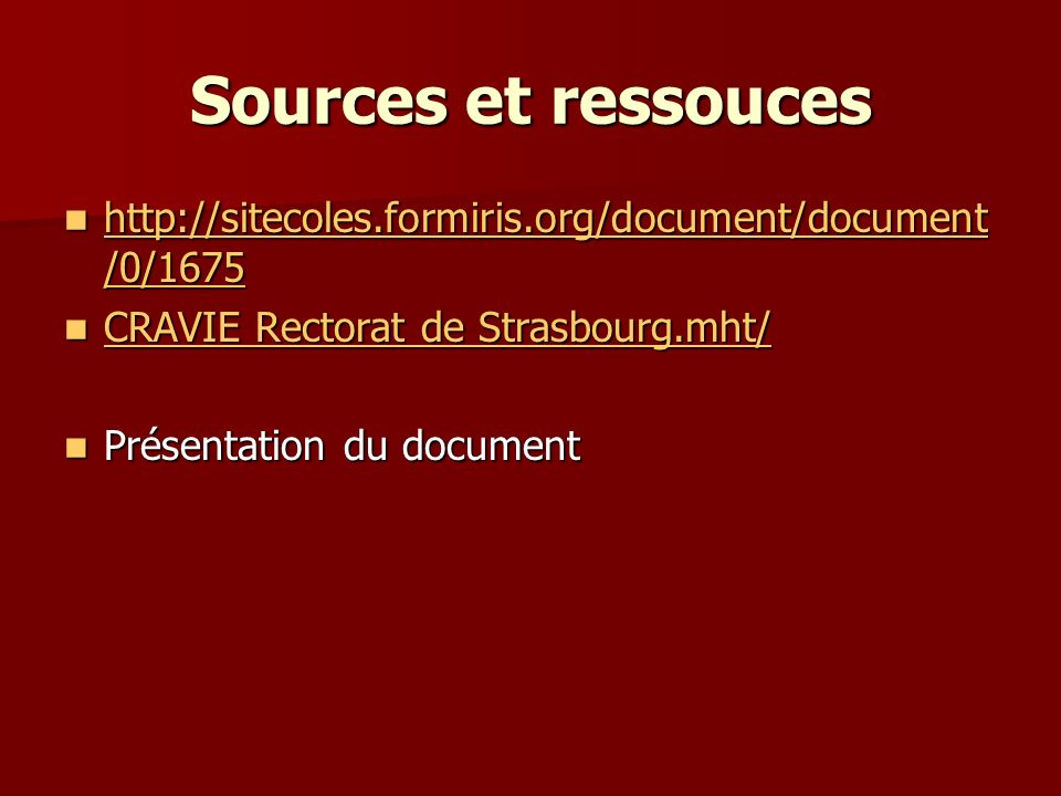 Sources et ressouces http://sitecoles.formiris.org/document/document/0/1675. CRAVIE Rectorat de Strasbourg.mht/
