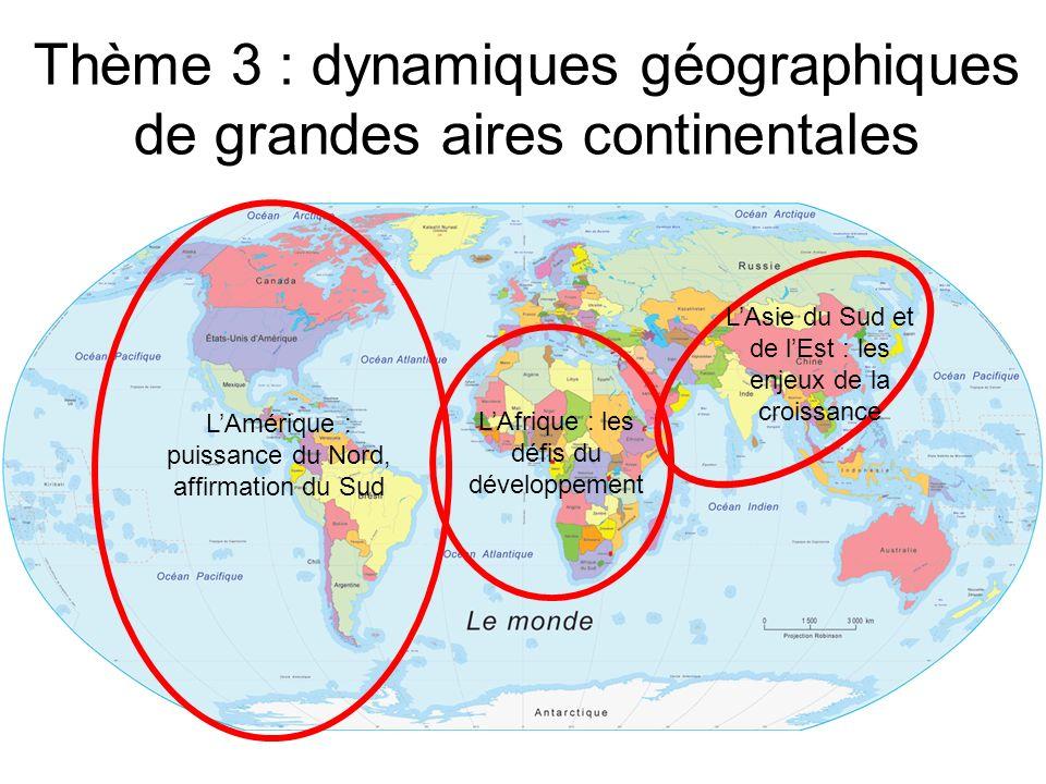 Thème 3 : dynamiques géographiques de grandes aires continentales