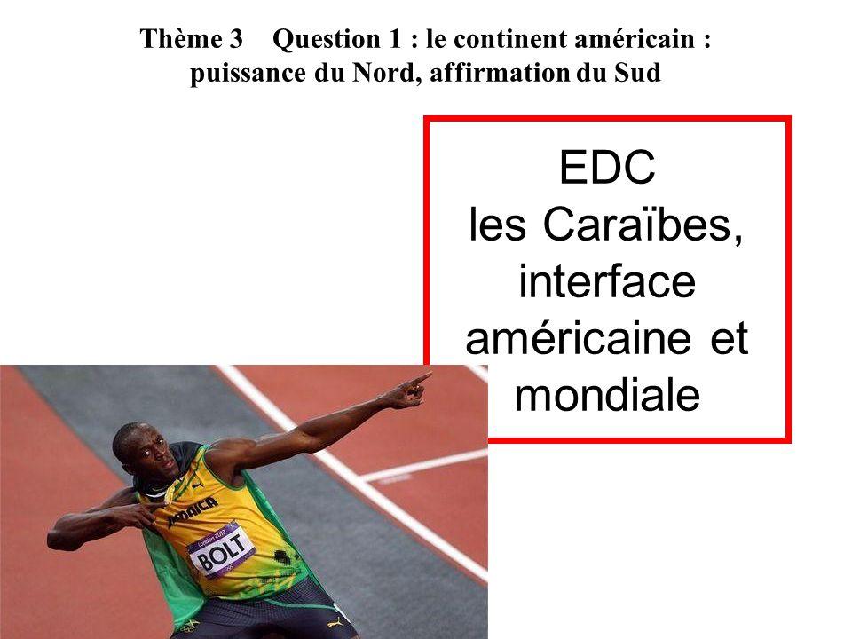 EDC les Caraïbes, interface américaine et mondiale