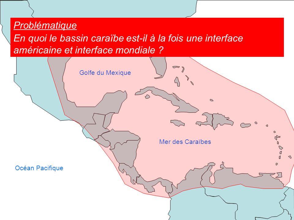 Problématique Océan Atlantique. En quoi le bassin caraïbe est-il à la fois une interface américaine et interface mondiale