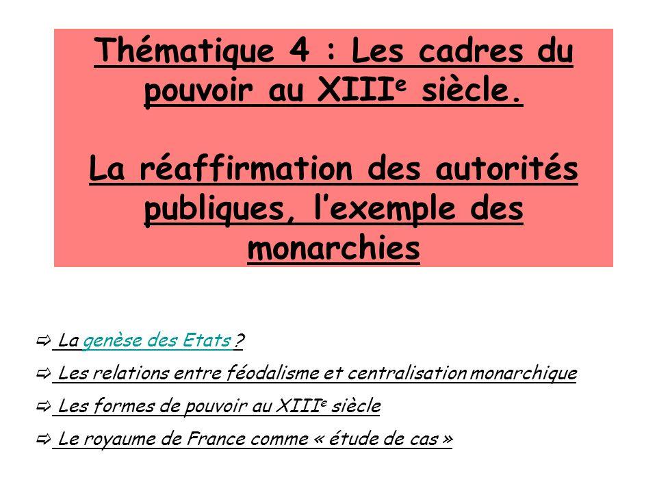Thématique 4 : Les cadres du pouvoir au XIIIe siècle