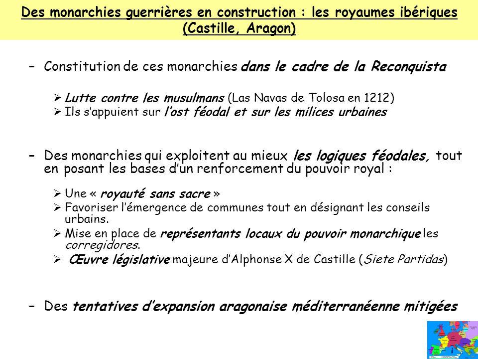 Constitution de ces monarchies dans le cadre de la Reconquista