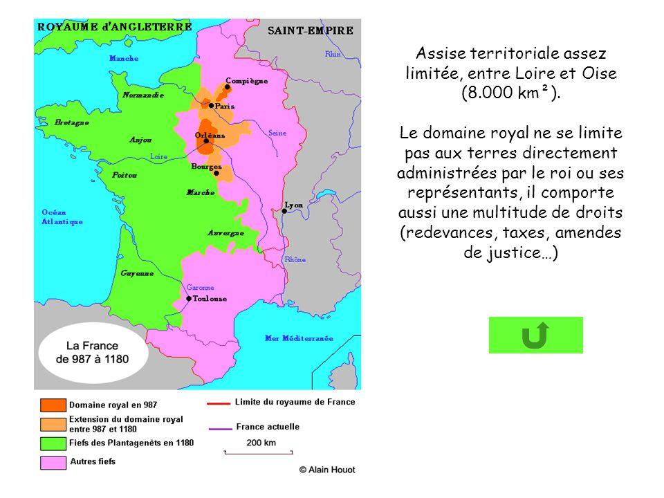 Assise territoriale assez limitée, entre Loire et Oise (8.000 km²).