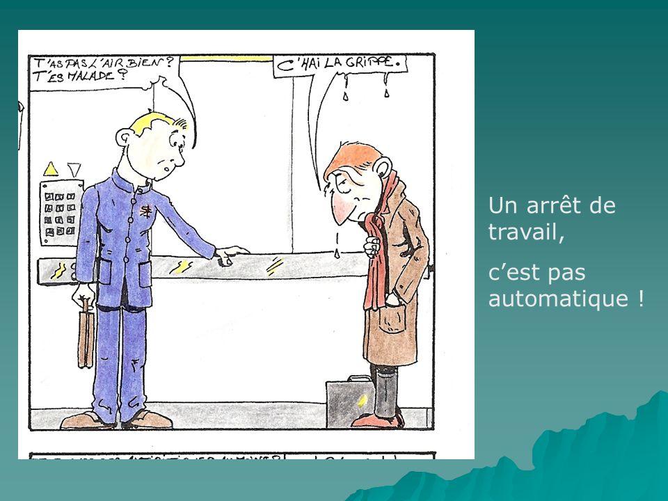 Un arrêt de travail, c'est pas automatique !