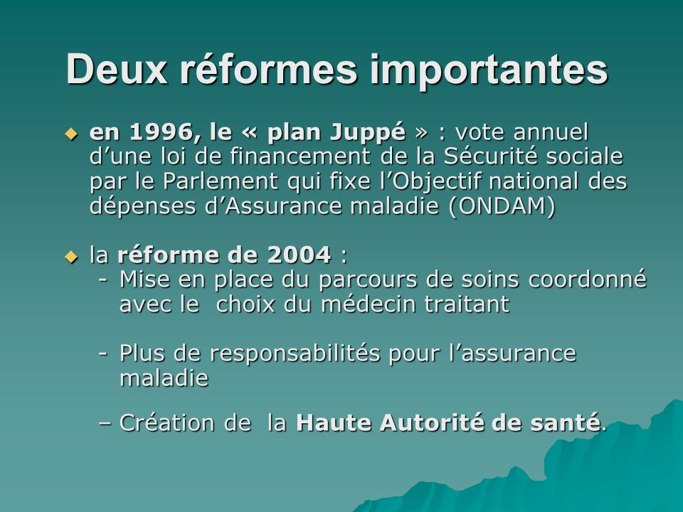 Deux réformes importantes
