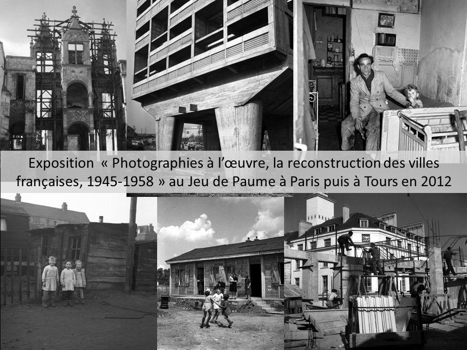 Exposition « Photographies à l'œuvre, la reconstruction des villes françaises, 1945-1958 » au Jeu de Paume à Paris puis à Tours en 2012