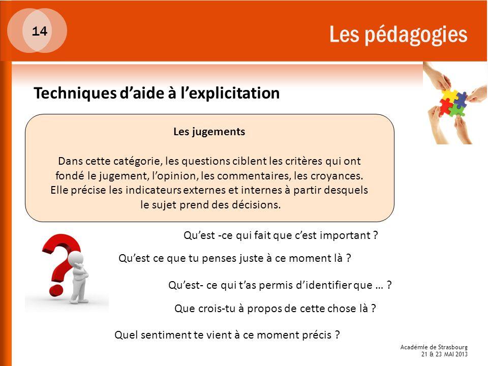 Les pédagogies Techniques d'aide à l'explicitation 14 Les jugements