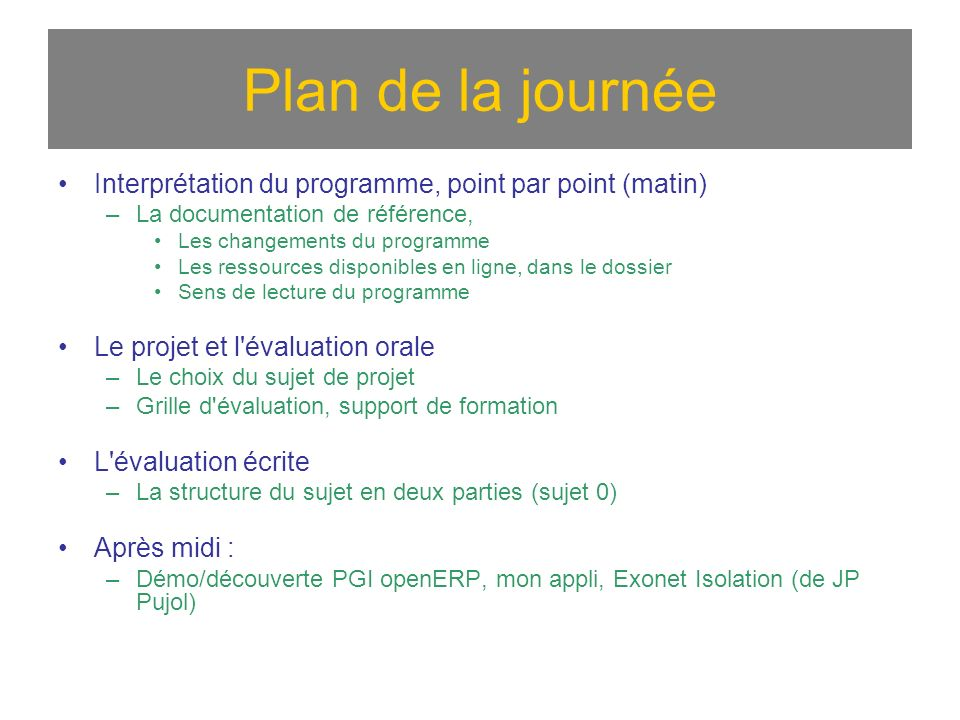 Plan de la journée Interprétation du programme, point par point (matin) La documentation de référence,