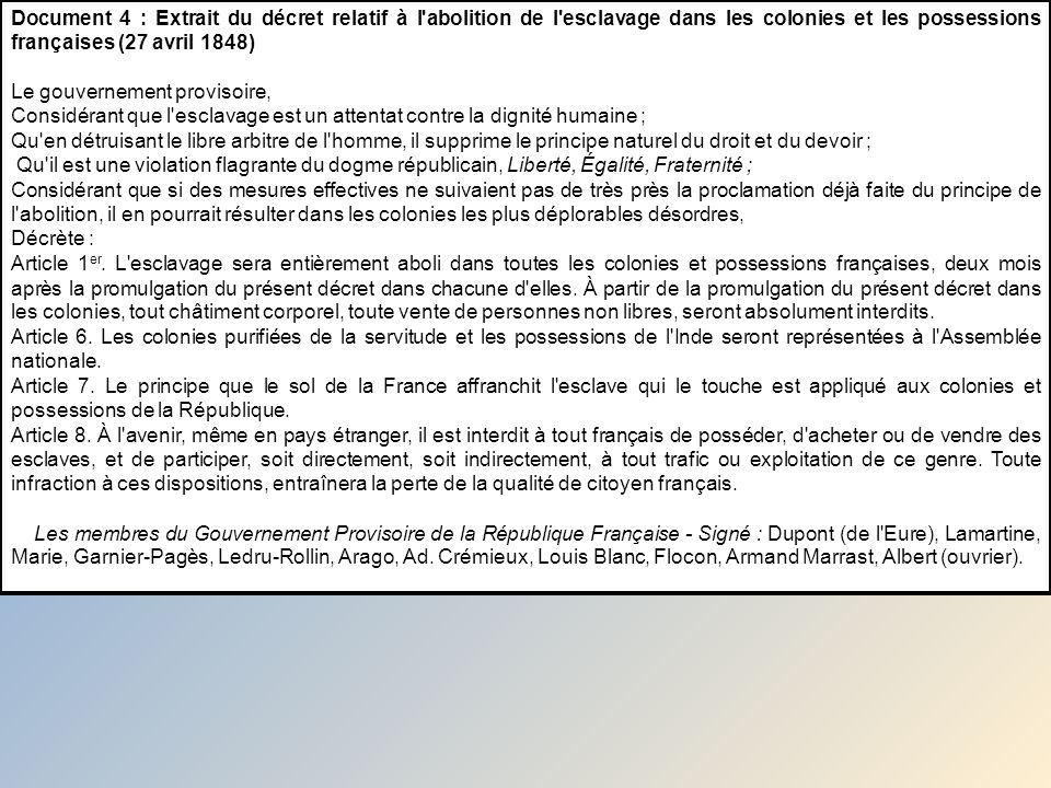 Document 4 : Extrait du décret relatif à l abolition de l esclavage dans les colonies et les possessions françaises (27 avril 1848)