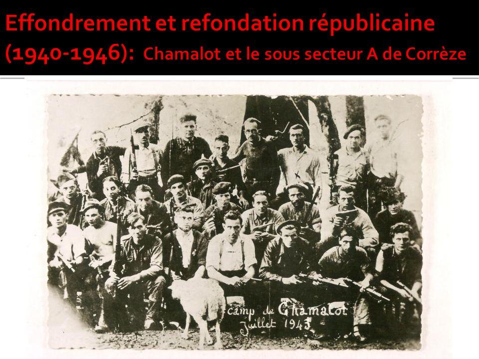 Effondrement et refondation républicaine (1940-1946): Chamalot et le sous secteur A de Corrèze