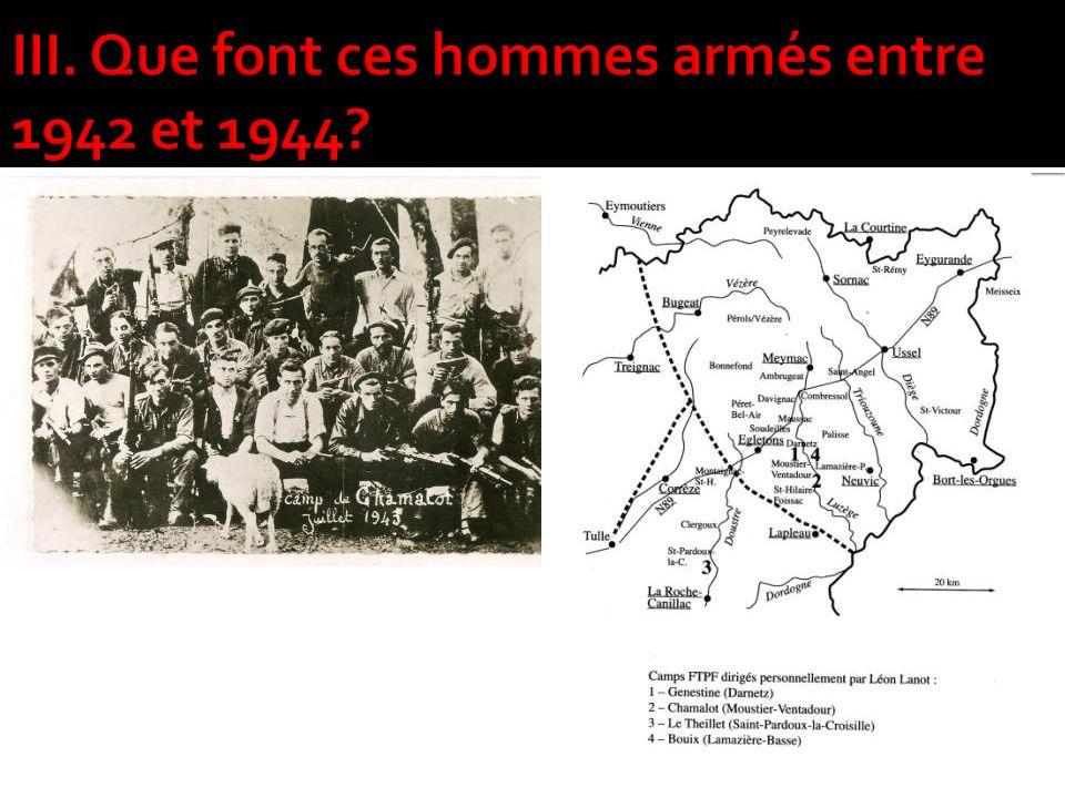 III. Que font ces hommes armés entre 1942 et 1944