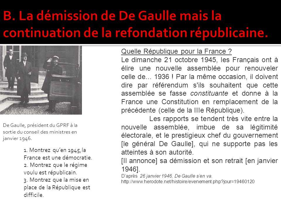 B. La démission de De Gaulle mais la continuation de la refondation républicaine.