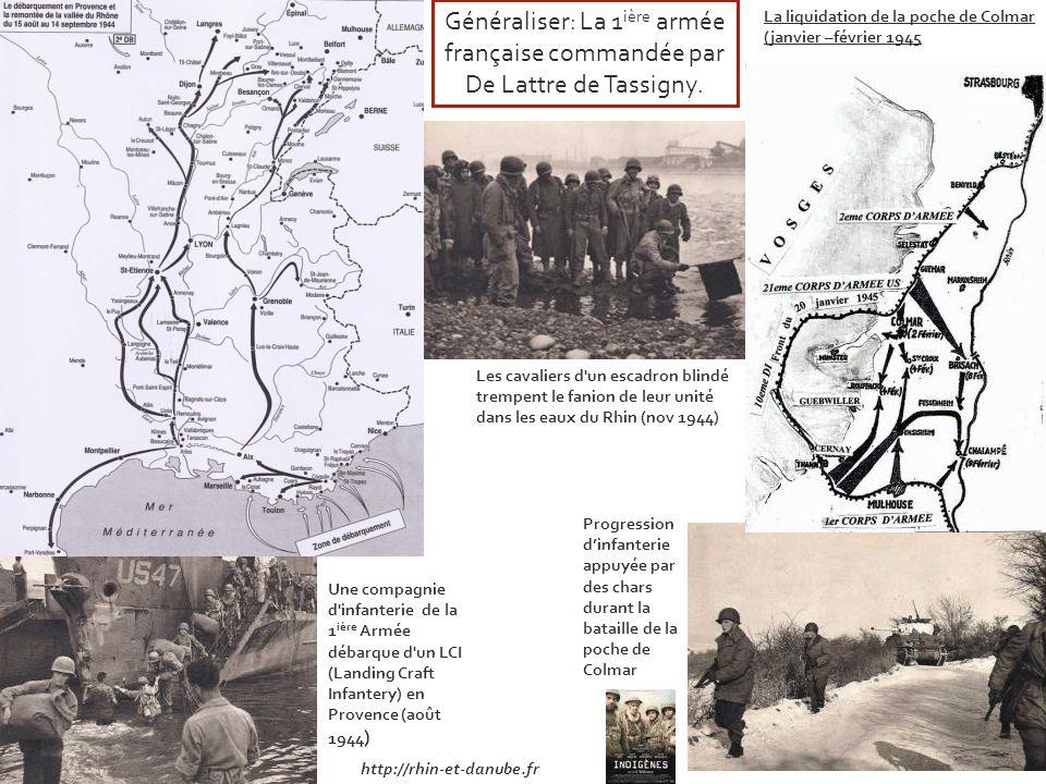 Généraliser: La 1ière armée française commandée par De Lattre de Tassigny.