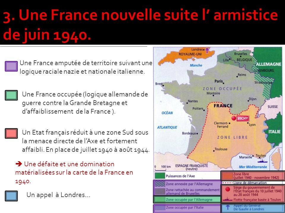3. Une France nouvelle suite l' armistice de juin 1940.