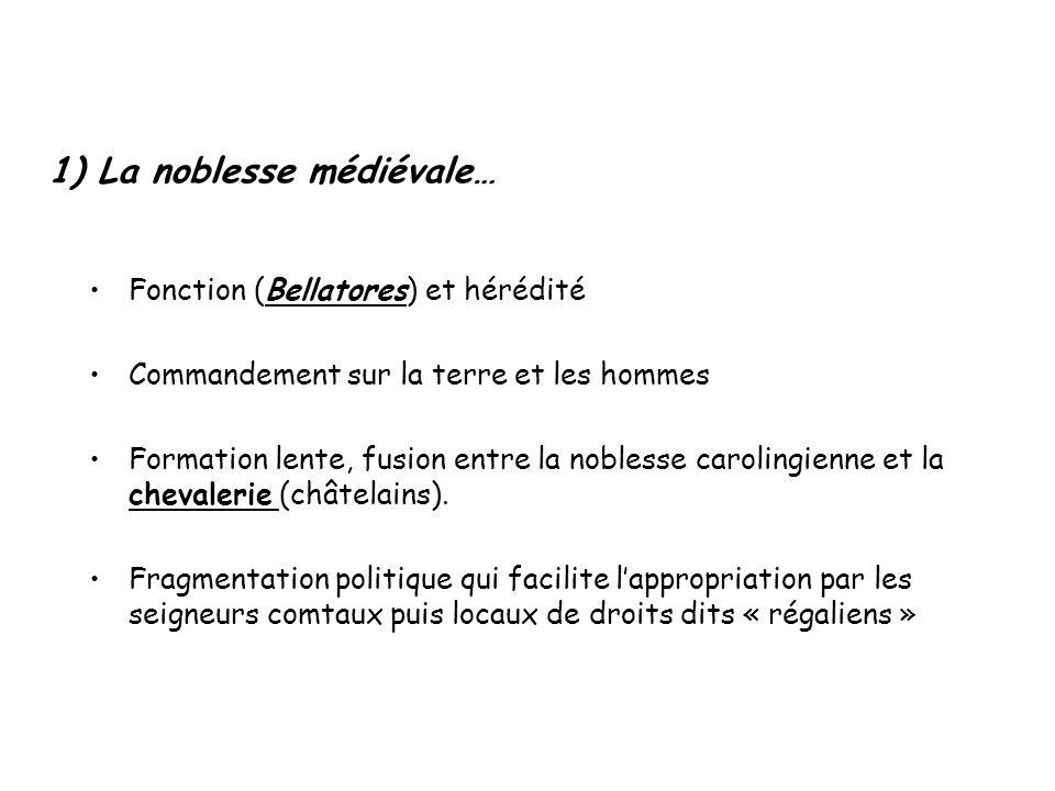 1) La noblesse médiévale…