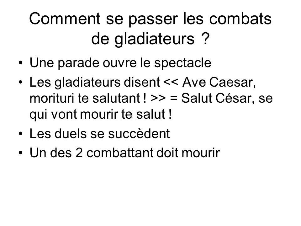 Comment se passer les combats de gladiateurs