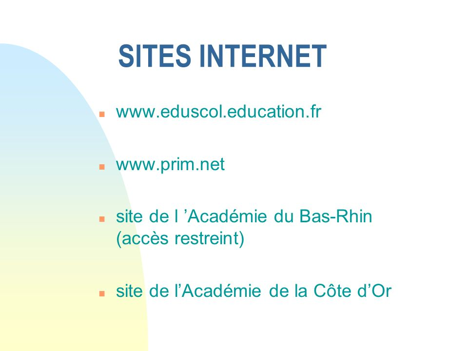 SITES INTERNET www.eduscol.education.fr www.prim.net