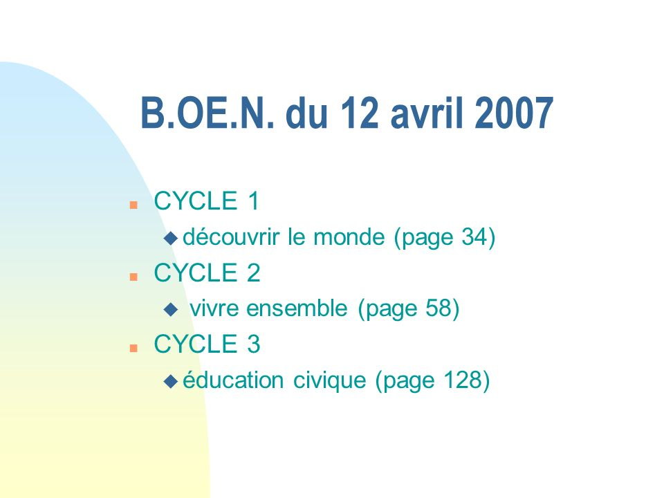 B.OE.N. du 12 avril 2007 CYCLE 1 CYCLE 2 CYCLE 3