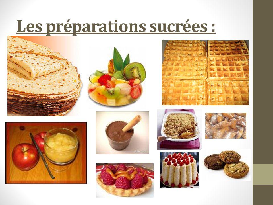 Les préparations sucrées :