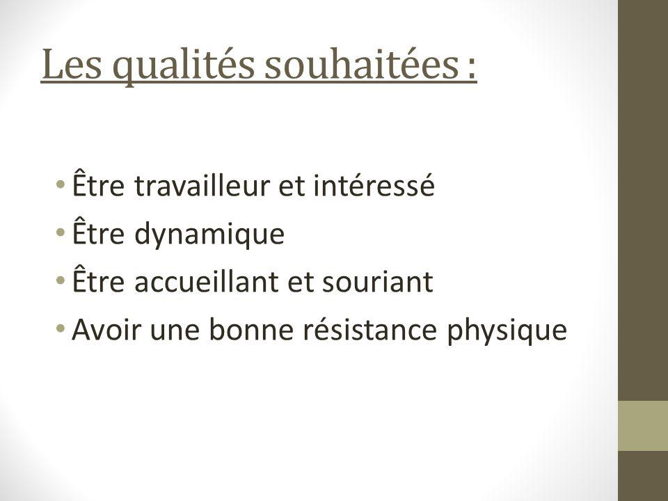 Les qualités souhaitées :