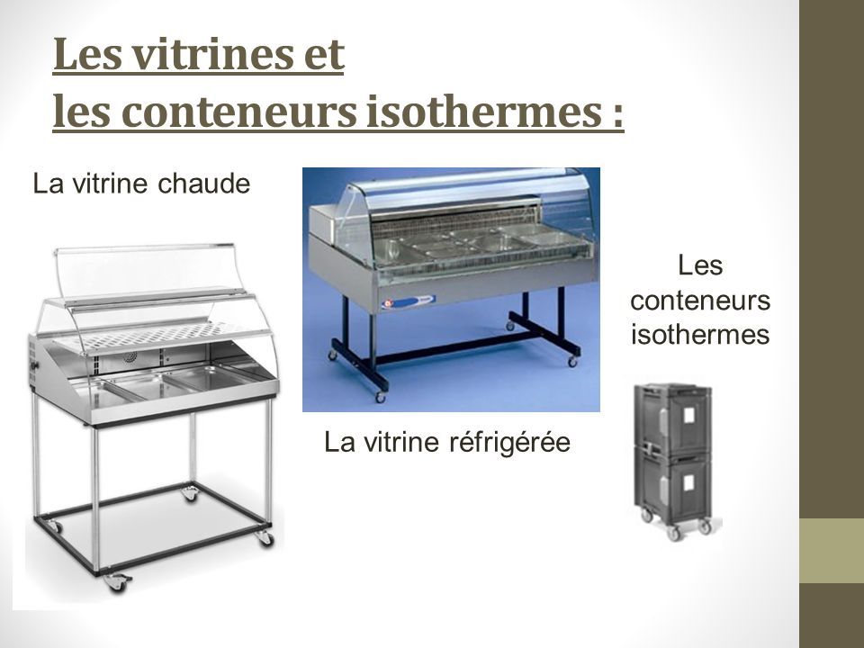 Les vitrines et les conteneurs isothermes :