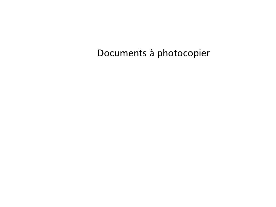 Documents à photocopier