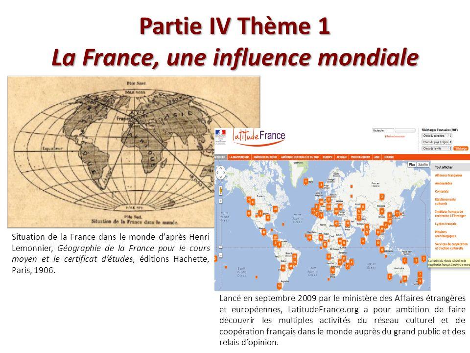Partie IV Thème 1 La France, une influence mondiale