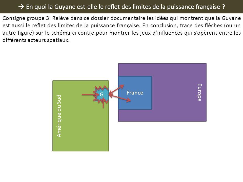  En quoi la Guyane est-elle le reflet des limites de la puissance française
