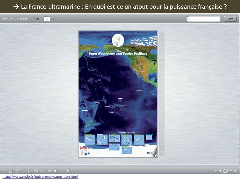 La France ultramarine : En quoi est-ce un atout pour la puissance française