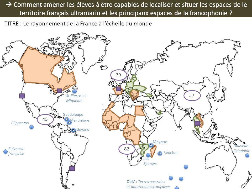  Comment amener les élèves à être capables de localiser et situer les espaces de le territoire français ultramarin et les principaux espaces de la francophonie