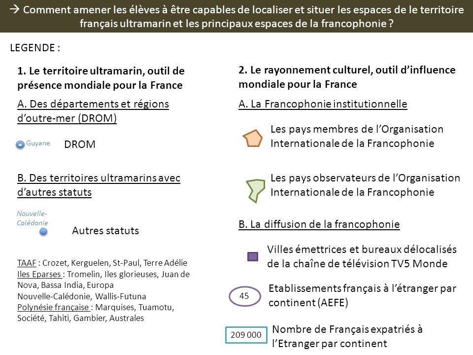 1. Le territoire ultramarin, outil de présence mondiale pour la France