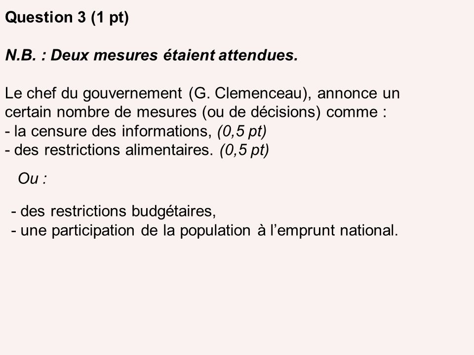 Question 3 (1 pt) N.B. : Deux mesures étaient attendues.