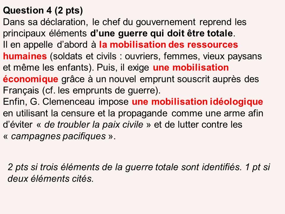 Question 4 (2 pts) Dans sa déclaration, le chef du gouvernement reprend les principaux éléments d'une guerre qui doit être totale.