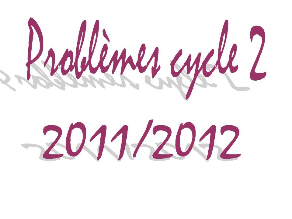 Problèmes cycle 2 2011/2012