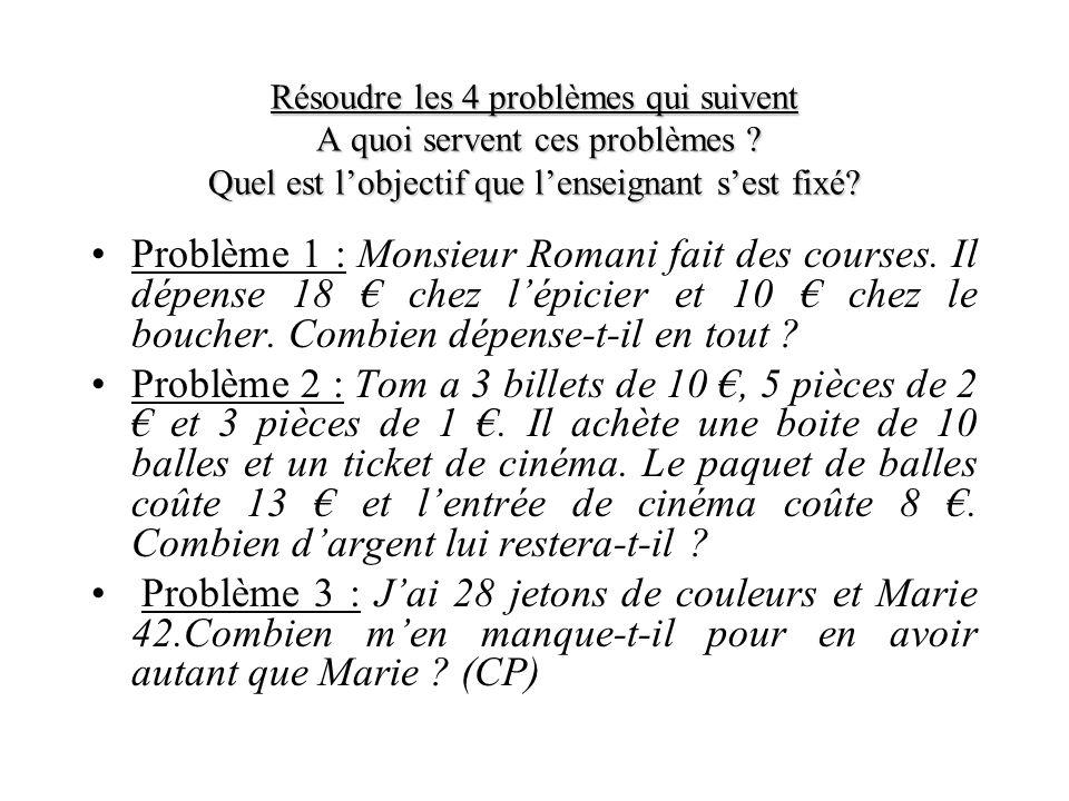 Résoudre les 4 problèmes qui suivent A quoi servent ces problèmes