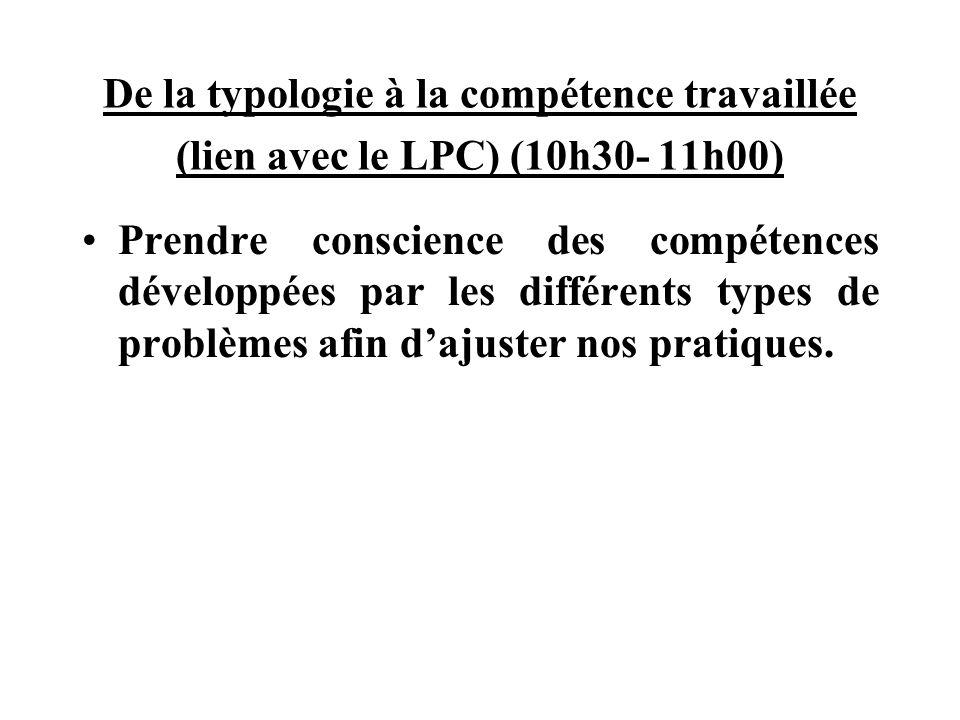 De la typologie à la compétence travaillée (lien avec le LPC) (10h30- 11h00)