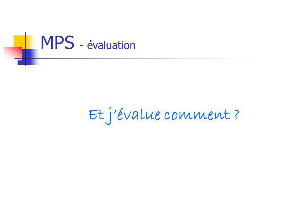 MPS - évaluation Et j'évalue comment