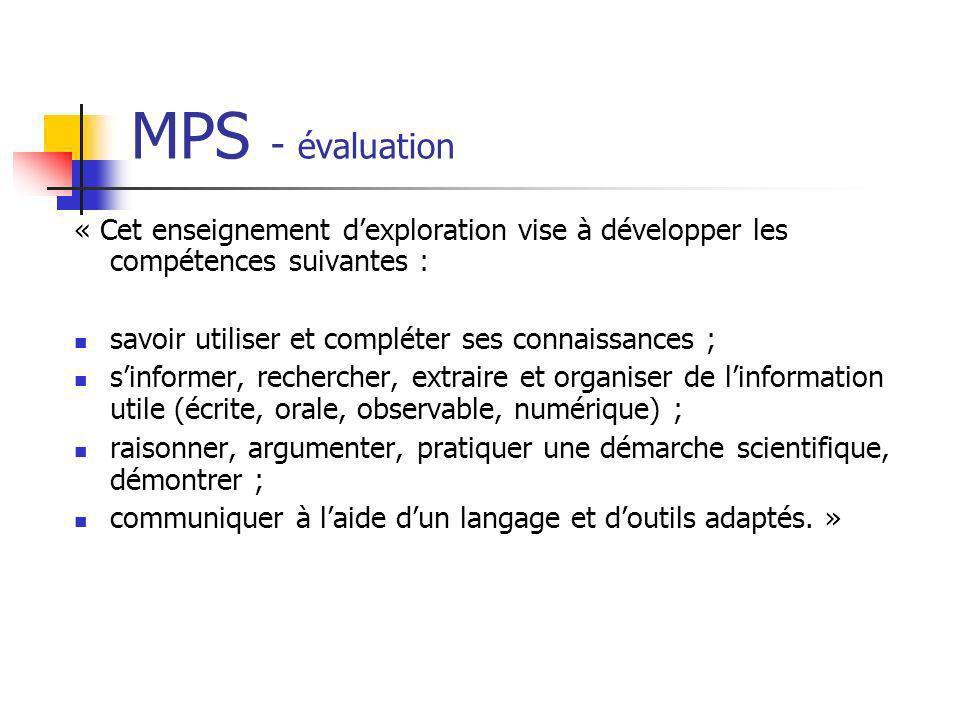 MPS - évaluation« Cet enseignement d'exploration vise à développer les compétences suivantes : savoir utiliser et compléter ses connaissances ;