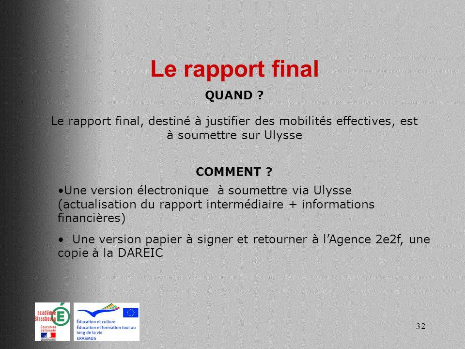 Le rapport final QUAND Le rapport final, destiné à justifier des mobilités effectives, est à soumettre sur Ulysse.