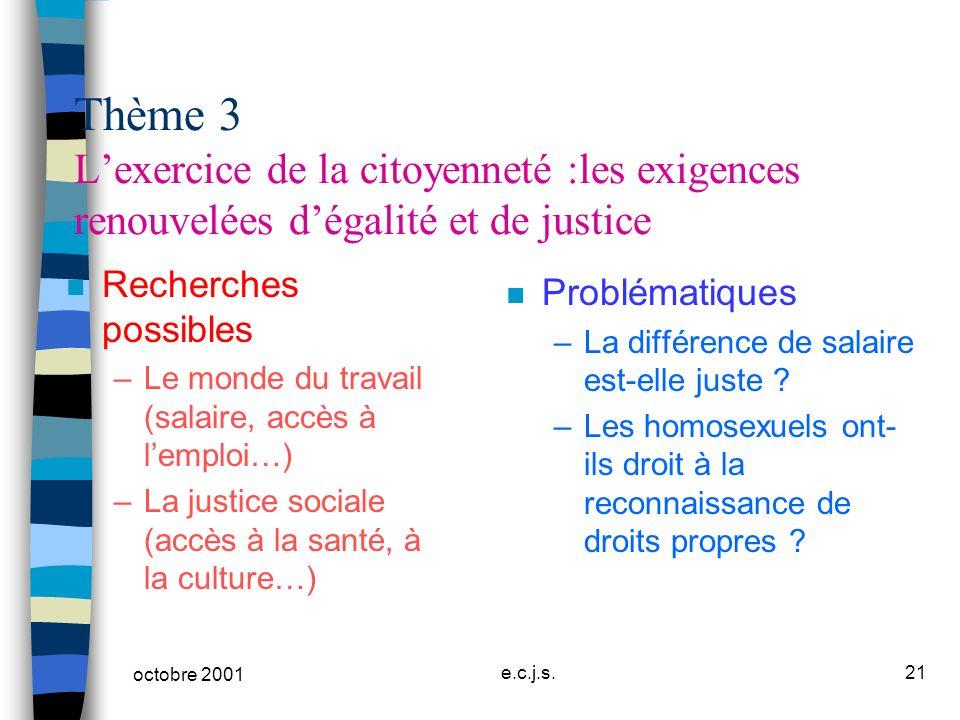 Thème 3 L'exercice de la citoyenneté :les exigences renouvelées d'égalité et de justice