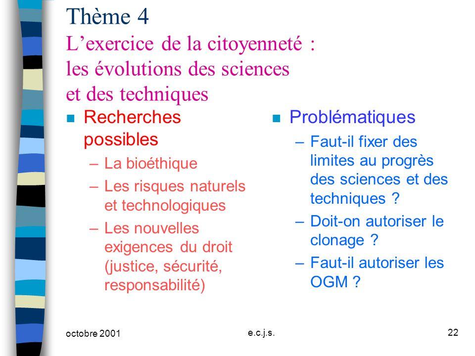 Thème 4 L'exercice de la citoyenneté : les évolutions des sciences et des techniques