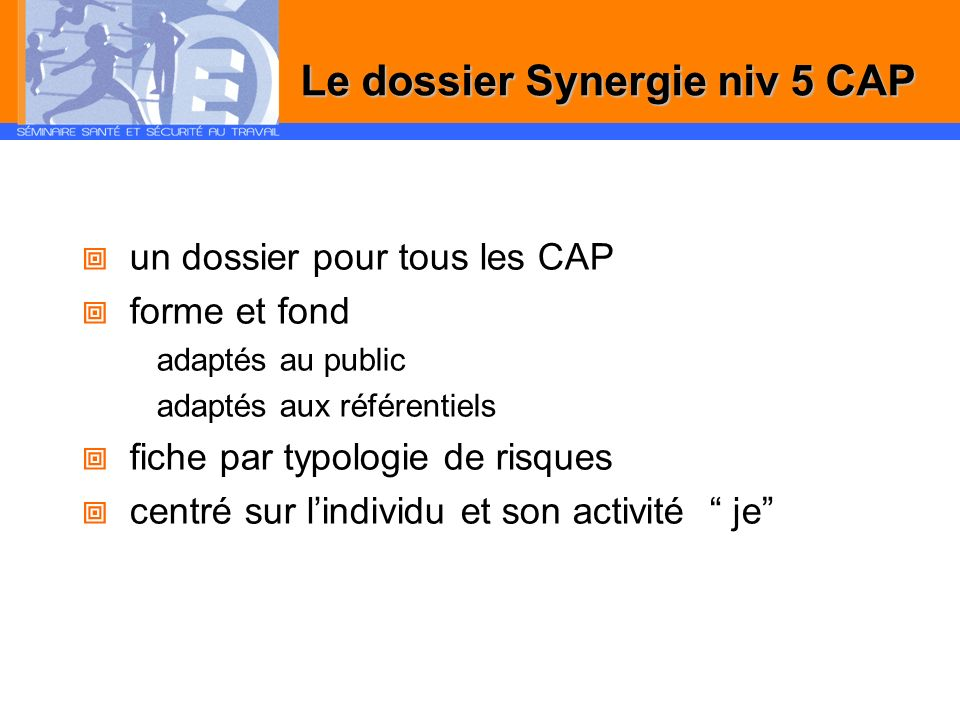 Le dossier Synergie niv 5 CAP