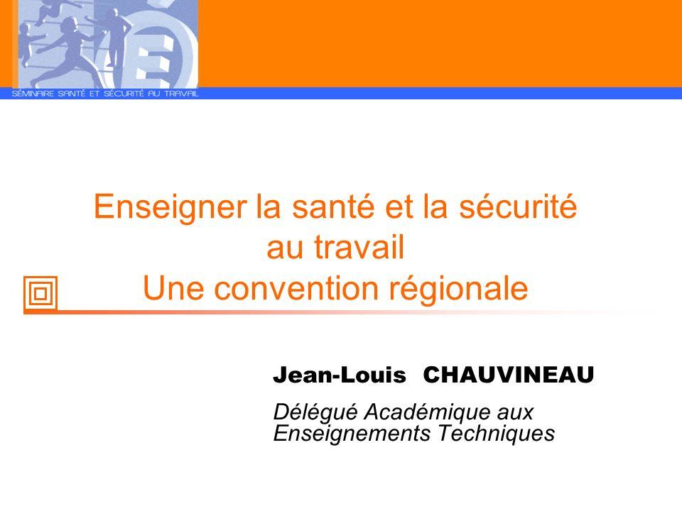 Enseigner la santé et la sécurité au travail Une convention régionale