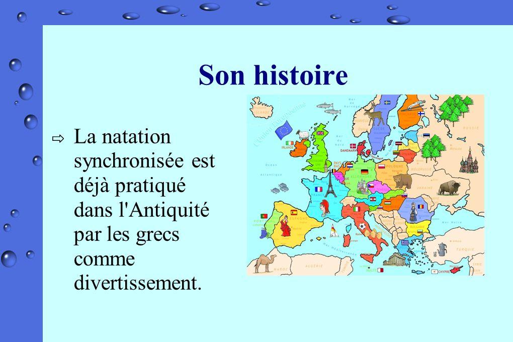 Son histoire La natation synchronisée est déjà pratiqué dans l Antiquité par les grecs comme divertissement.