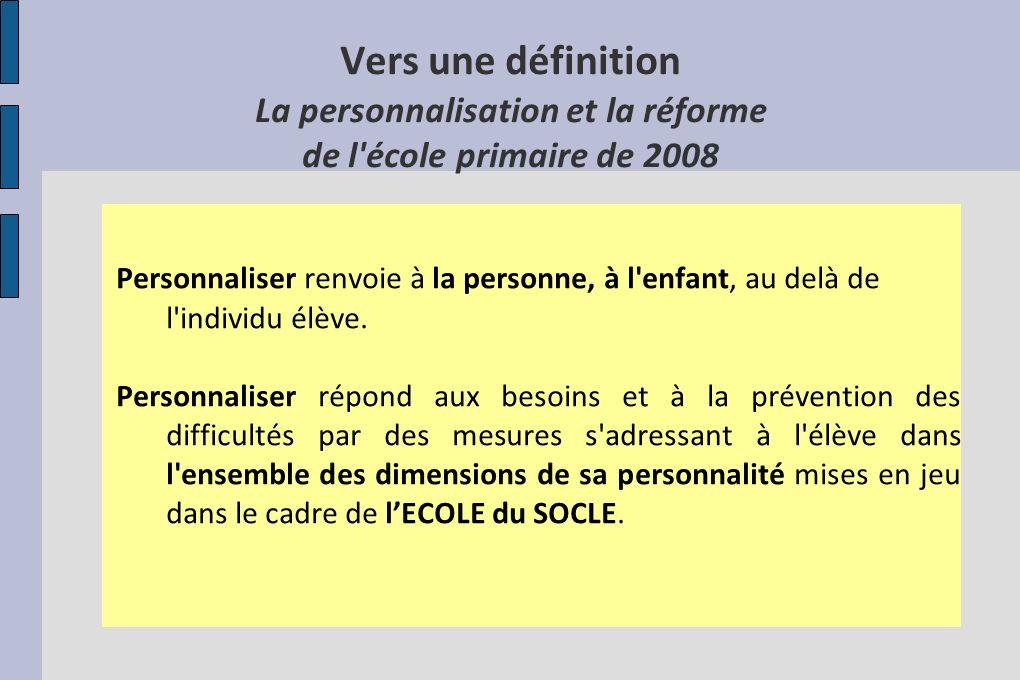 Vers une définition La personnalisation et la réforme de l école primaire de 2008