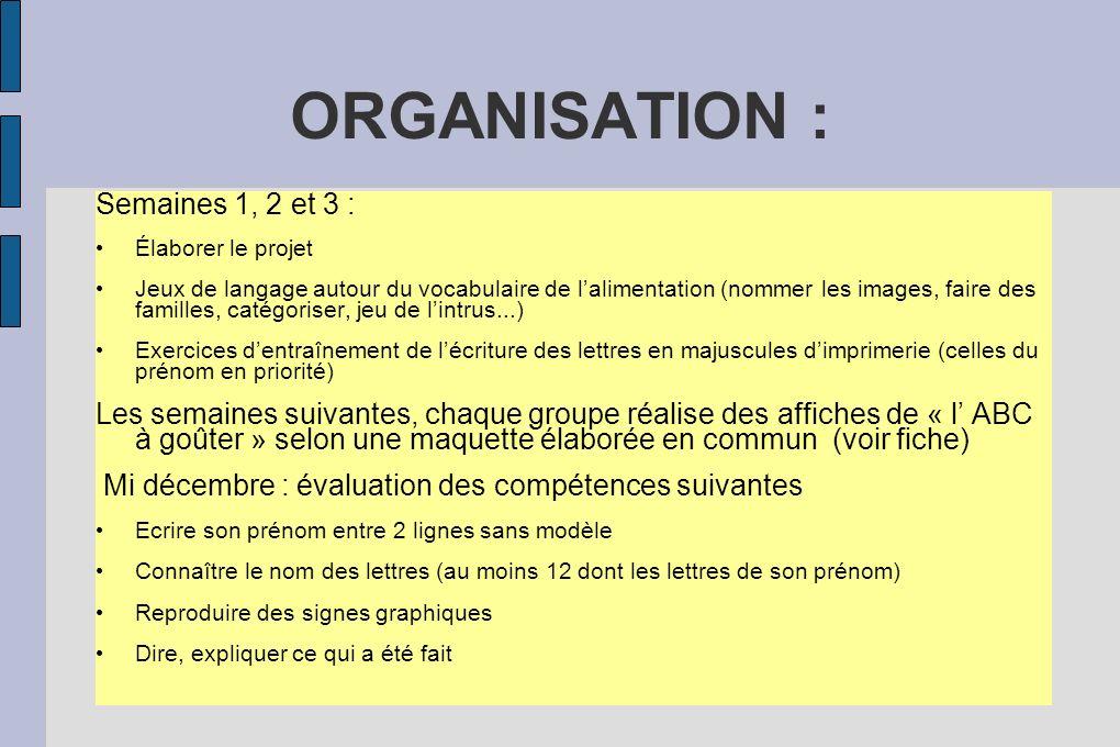 ORGANISATION : Semaines 1, 2 et 3 :