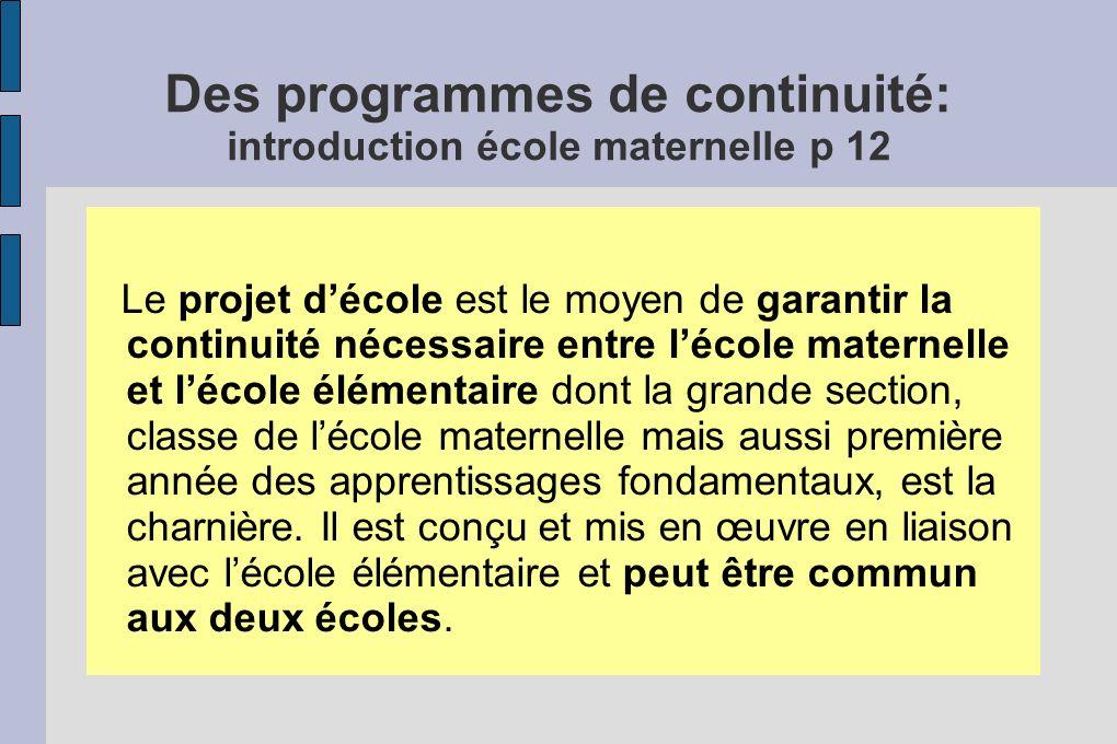 Des programmes de continuité: introduction école maternelle p 12