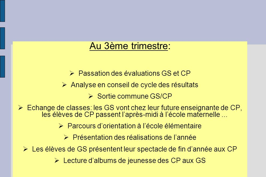 Au 3ème trimestre: Passation des évaluations GS et CP