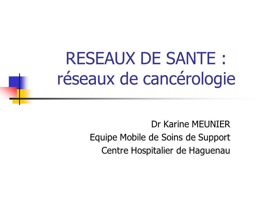 RESEAUX DE SANTE : réseaux de cancérologie